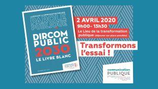(REPORTÉ) LIVRE BLANC «DIRCOM PUBLIC 2030» : Transformons l'essai !