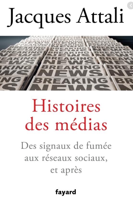 ATTALI Histoire médias